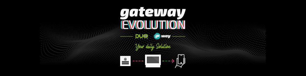 Gateway Evolution